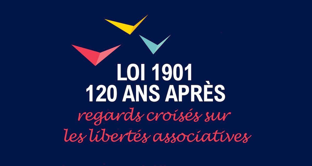 Loi 1901, 120 ans après Regards croisés sur les libertés associatives [Mis à jour]
