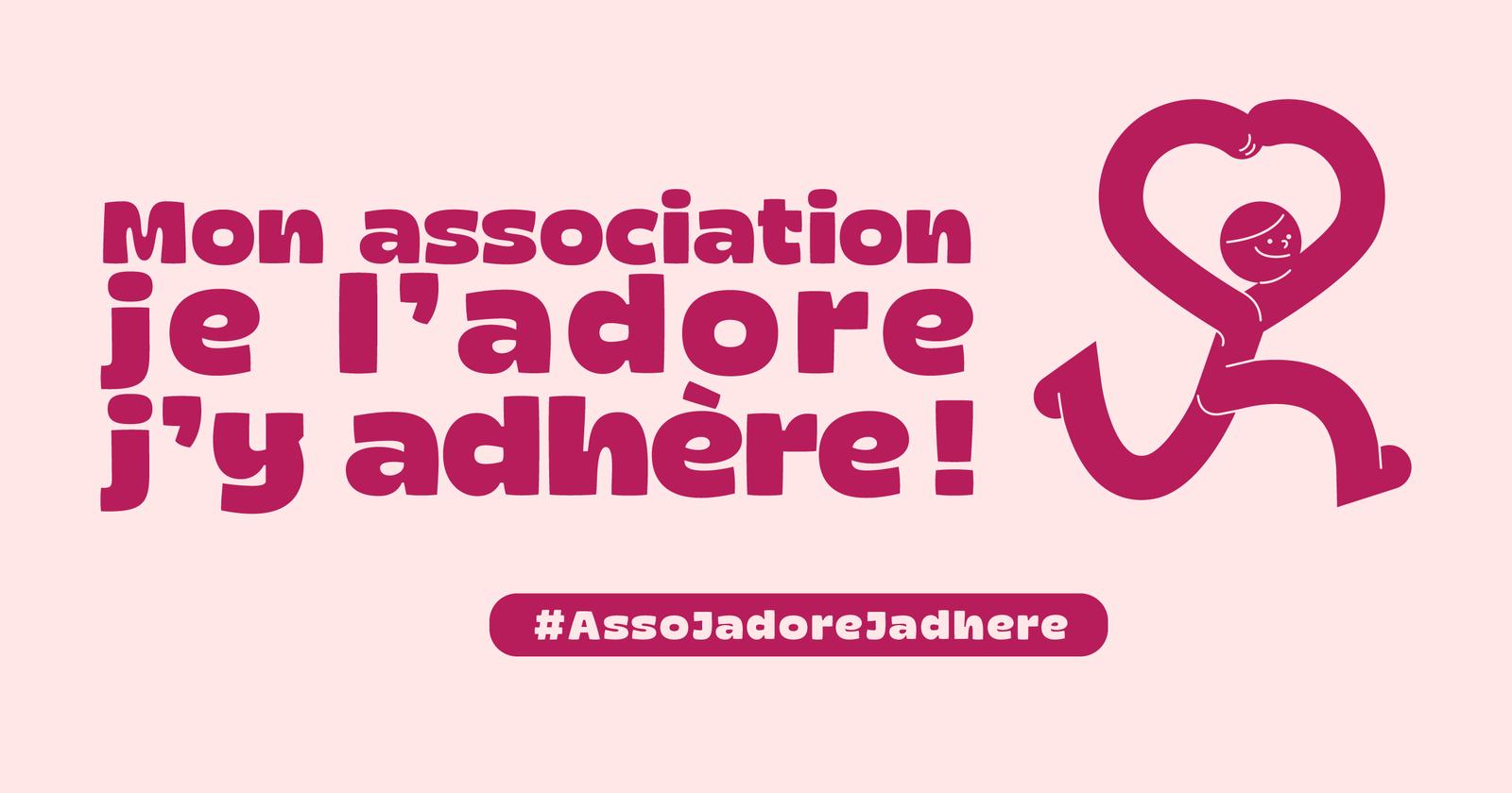 Lancement de la campagne « Mon association, je l'adore, j'y adhère ! »